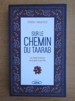 Anticariat: Chebli Msaidie - Sur le chemin du taaram. Le chant d'amour d'un pere a son fils