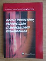 Anticariat: Constantin Cernat - Bazele proiectarii, reproiectarii si modernizarii turnatorilor