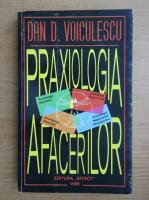 Dan Voiculescu - Praxiologia afacerilor