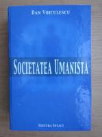 Anticariat: Dan Voiculescu - Societatea umanista