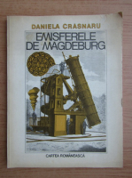 Anticariat: Daniela Crasnaru - Emisferele de Magdeburg