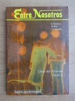 Anticariat: Entre Nosotros. Libro del Alumno, nivel 1