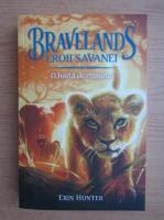 Anticariat: Erin Hunter - Bravelands, eroii savanei, volumul 1. O haita dezbinata