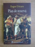 Anticariat: Eugen Uricaru - Plan de rezerva