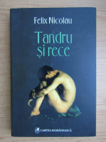 Anticariat: Felix Nicolau - Tandru si rece