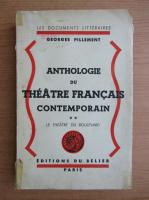 Anticariat: Georges Pillement - Anthologie du theatre francais contemporain (volumul 2, 1946)