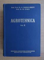 Anticariat: Gh. Ionescu Sisesti - Agrotehnica (volumul 2)
