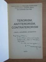 Gheorghe Aradavoaice - Terorism. Antiterorism. Contraterorism (cu autograful autorului)