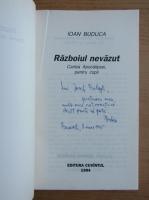 Anticariat: Ioan Buduca - Razboiul nevazut (cu autograful si dedicatia autorului pentru Balogh Jozsef)