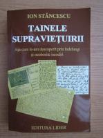 Ion Stancescu - Tainele supravietuirii