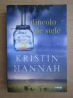Anticariat: Kristin Hannah - Dincolo de stele