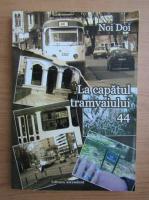 Anticariat: La capatul tramvaiului 44