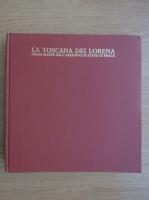La Toscana dei Lorena. Nelle mappe dell'archivio di stato di Praga