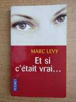 Marc Levy - Et si c'etait vrai