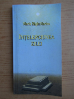 Anticariat: Maria Bagiu Marino - Intelepciunea zilei