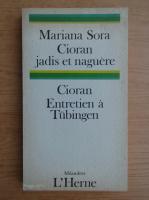 Mariana Sora, Emil Cioran - Cioran jadis et naguere. Entretien a tubingen