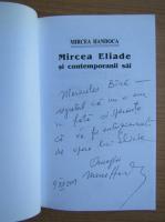 Mircea Handoca - Mircea Eliade si contemporanii sai (cu autograful autorului)