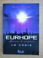 Anticariat: Myra G. Sellier - Eurhope, volumul 1. Le choix