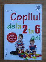 Myriam David - Copilul de la 2 la 6 ani