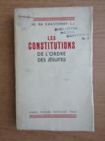 Paul de Chastonay - Les constitutions de l'ordre des jesuites (1941)