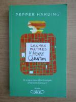 Anticariat: Pepper Harding - Les vies multiples d'Henry Quantum