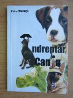 Petru Comanita - Indreptar canin