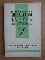 Anticariat: Pierre Rousseau - Dela atom la stea (1942)