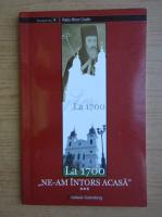 Anticariat: Radu Miron Costin - La 1700 ne-am intors acasa (volumul 3)