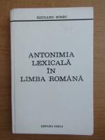 Anticariat: Richard Sirbu - Antonimia lexicala in limba romana