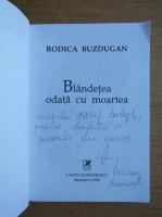 Anticariat: Rodica Buzdugan - Blandetea, odata cu moartea (cu autograful si dedicatia autoarei pentru Jozsef Balogh)