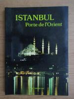 Anticariat: Turhan Can - Instambul. Porte de l'Orient