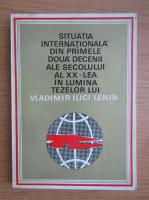 Anticariat: Vladimir Ilici Lenin - Situatia internationala din primele doua decenii ale secolului XX-lea