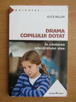 Alice Miller - Drama copilului dotat