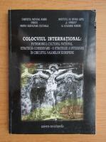 Colocviu international: Patrimoniul national roman