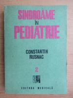 Anticariat: Constantin Rusnac - Sindroame in pediatrie (volumul 2)