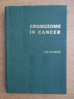 Anticariat: Corneliu D. Olinici - Cromozomii in cancer