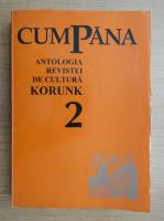 Anticariat: Cumpana, volumul 2. Antologia revistei de cultura Korunk