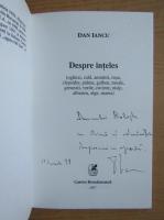 Anticariat: Dan Iancu - Despre inteles (cu autograful si dedicatia autorului pentru Balogh Jozsef)