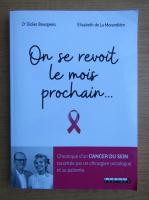 Anticariat: Didier Bourgeois - On se revoit le mois prochain