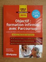 Anticariat: Emilie Dherin - Objectif: formation infirmier avec Parcoursup