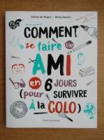 Anticariat: Evelien De Vlieger - Comment se faire un ami en 6 jours pour survivre a la colo
