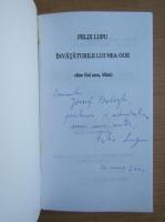 Felix Lupu - Invataturile lui Nea Goe (cu autograful si dedicatia autorului pentru Balogh Jozsef)