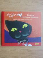 Anticariat: Fratii Grimm - Le chat botte. Le loup et les sept chevreaux