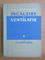 Anticariat: G. A. Maksimov - Incalzirea si ventilatia (volumul 2)