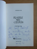Anticariat: George Tei - Fratele meu geaman (cu autograful si dedicatia autorului)