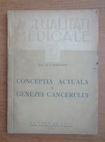 Anticariat: I. Haranghy - Conceptia actuala a genezei cancerului