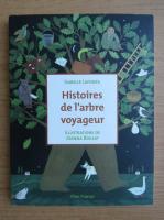 Isabelle Lafonta - Histoires de l'arbre voyageur