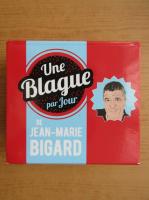 Anticariat: Jean-Marie Bigard - Une blague par jour