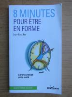 Anticariat: Jean-Paul Pes - 8 minutes pour etre en forme