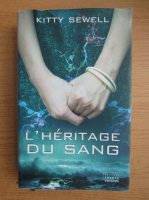 Anticariat: Kitty Sewell - L'heritage du sang